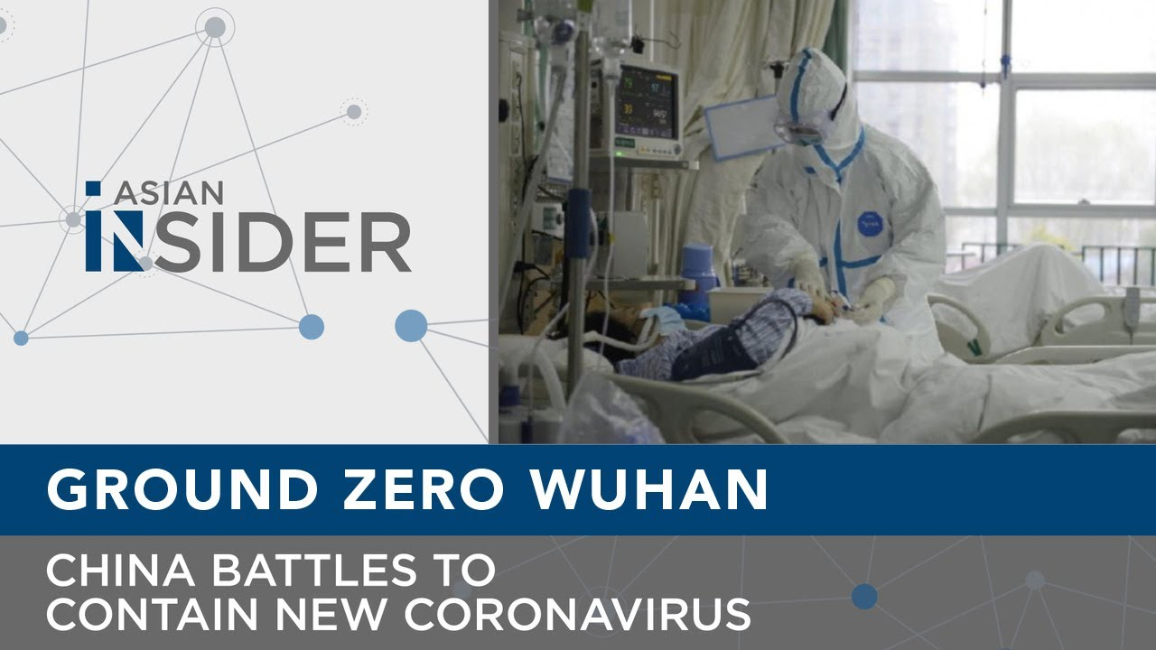 Ground Zero Wuhan - China battles to contain new coronavirus ...