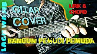 Bangun Pemudi Pemuda | Lagu Wajib | Lirik dan Chord | Guitar Cover by Van
