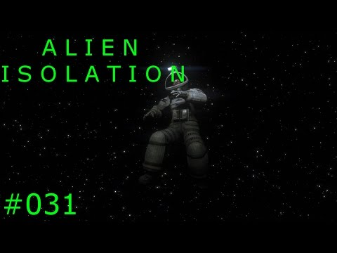 Let's Play Alien Isolation #031 Totale Isolation