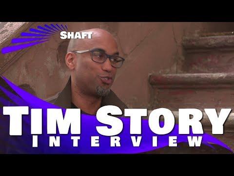 SHAFT - TIM STORY INTERVIEW