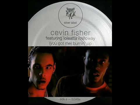 Cevin Fisher Ft. Loleatta Holloway - (You Got Me)
