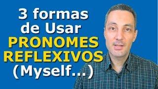 3 formas de usar os pronomes reflexivos (reflexive pronouns)
