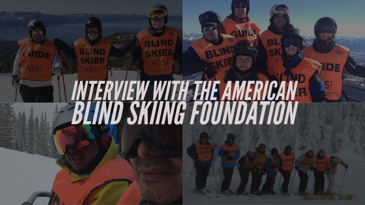 Let's Chat With The American Blind Skiing Foundation