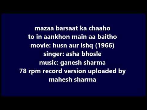 1966  Husn Aur Ishq  Asha  Mazaa Barsaat Ka Chhaho To In Ankhon Main Aa Baitho  Ganesh Sharma