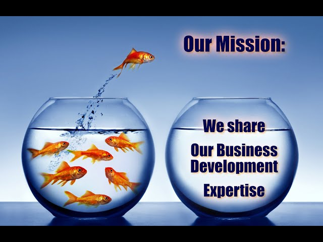 Our Mission: We share our business development expertise