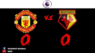 พากษ์สด Man U  vs Watford