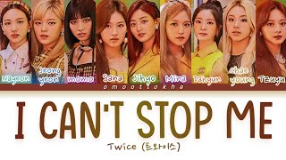 Download Twice I Can't Stop Me Lyrics (트와이스 I Can't Stop Me 가사) [Color Coded Lyrics/Han/Rom/Eng]