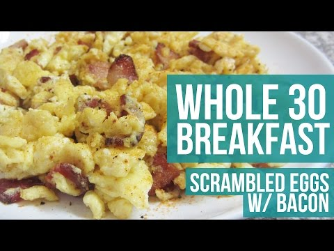 Whole30 Breakfast - Paleo Scrambled Eggs With Bacon