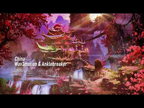 Wav3motion & Anklebreaker - China [Free Release]