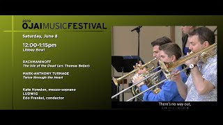 Ojai Music Festival 2019: Rachmaninoff & Mark-Anthony Turnage