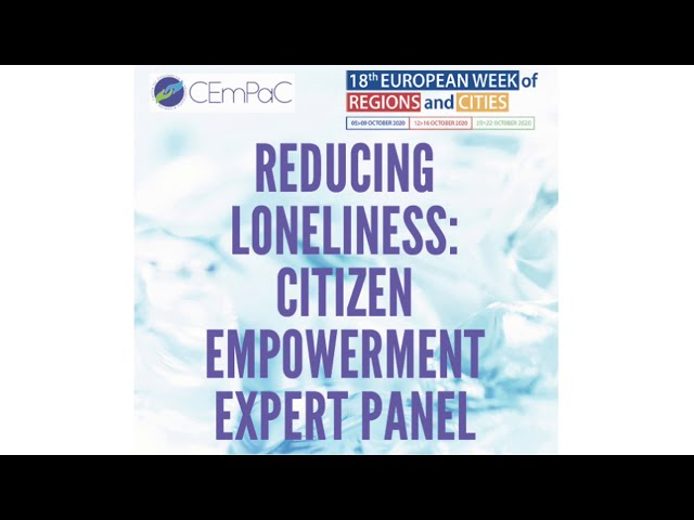 Reducing Loneliness 1: Citizen Empowerment Expert Panel - Introduction