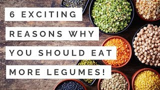 6 Amazing Reasons Why You Should Eat Legumes Daily, The Exciting Health Benefits!