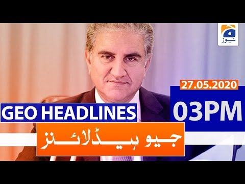 Geo Headlines 03 PM | 27th May 2020