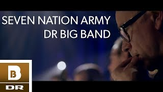 DR Big Band plays Indie: Seven Nation Army