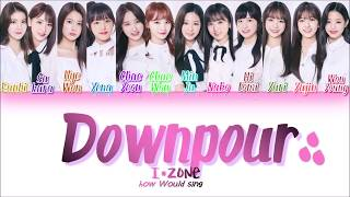 How Would IZ*ONE (아이즈원) Sing - Downpour (소나기) Color Coded Lyrics / 가상파트분배
