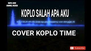 Download lagu KOPLO SALAH APA AKU (Entah Apa yang Merasukimu) cover versi gagak