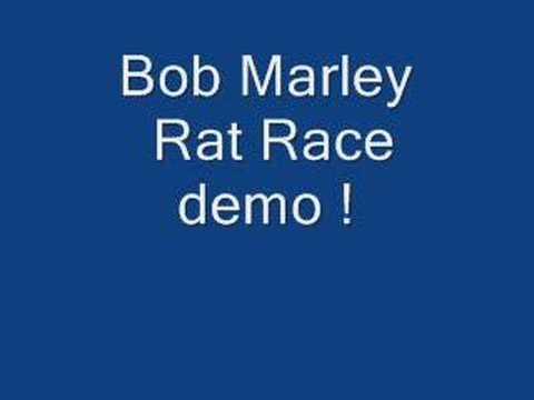 Bob Marley Rat Race Demo!!