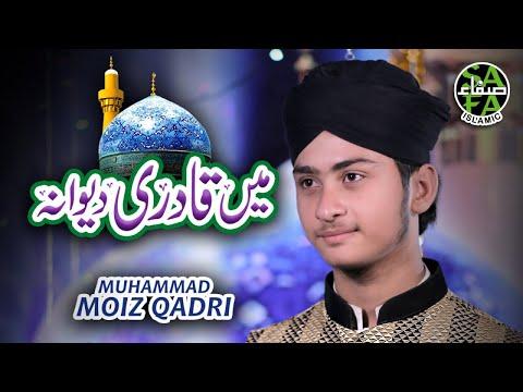 New Manqabat 2018-19 - Muhammad Moiz Qadri - Main Qadri Deewana - Safa Islamic - 2018