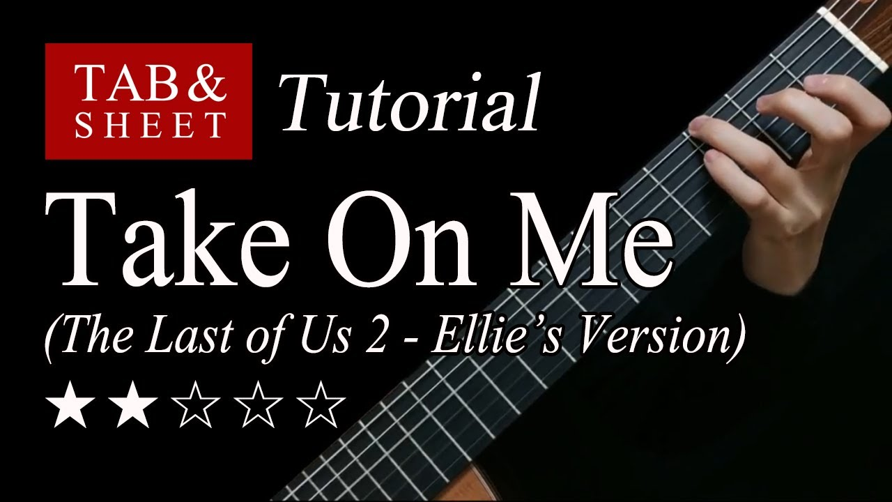 Take On Me (The Last of Us 2) - Fingerstyle Lesson + TAB
