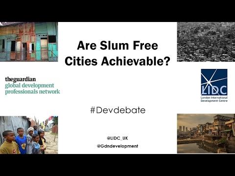 Development Debates: Are Slum Free Cities Achievable?