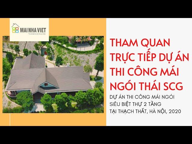 Tham quan trực tiếp dự án Thi công mái ngói Thái SCG với khung kèo thép mạ trọng lượng nhẹ
