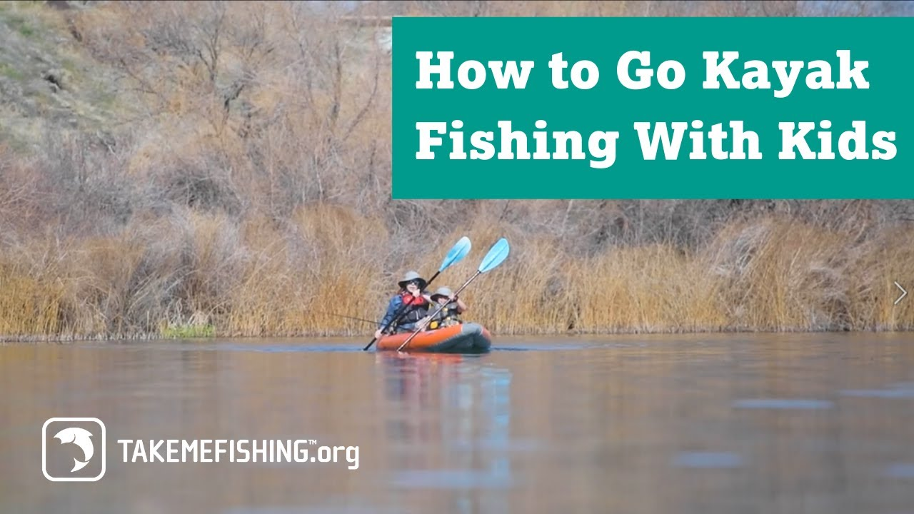 How to Go Kayak Fishing With Kids