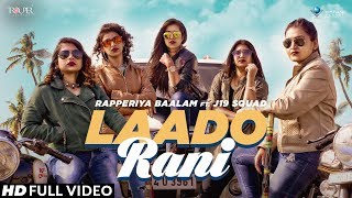 Laado Rani | Rapperiya Baalam Ft. J19 Squad | Latest Rajasthani Song 2019