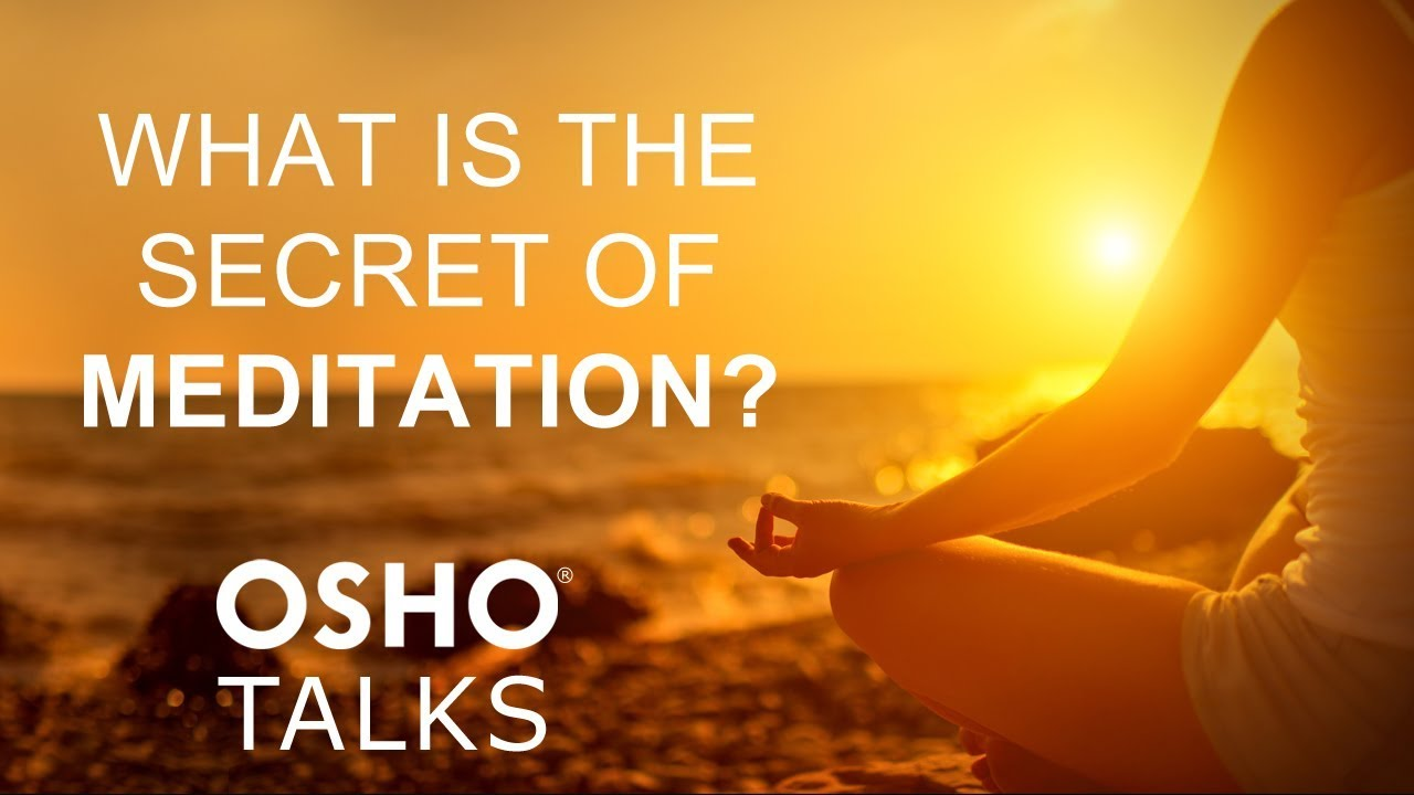 OSHO: What Is the Secret of Meditation ...