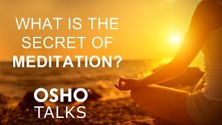 OSHO: What Is the Secret of Meditation thumbnail