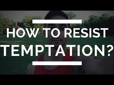 How to Resist Temptation | Fighting Temptation | Overcoming Temptation
