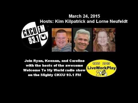 LiveWorkPlay on Welcome To My World Radio CKCU 93.1 March 21, 2015