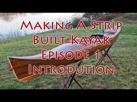 Making a Strip Built Kayak - Introduction - E1