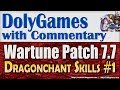 Wartune Patch 7.7 - new DRAGONCHANT - Overview of Skills (Part 1 of 2)