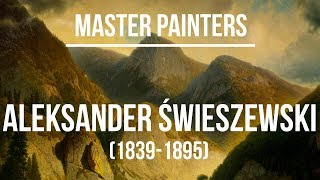 Aleksander Świeszewski (1839-1895) A collection of paintings 4K Ultra HD