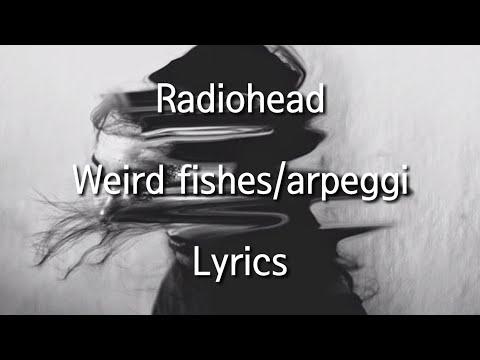 Radiohead - Weird Fishes/arpeggi Lyrics