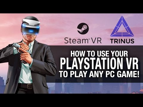 HOW TO GET YOUR PSVR WORKING TO PLAY ANY GAME! // Playstation VR, Trinus VR and SteamVR Gameplay