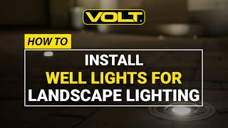 "VOLT® University | Brass Bully ""Family"" MR16 Well Lights Installation Guide"