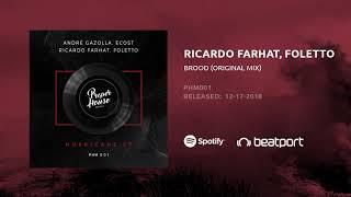 Ricardo Farhat, Foletto - Brood (Original Mix)