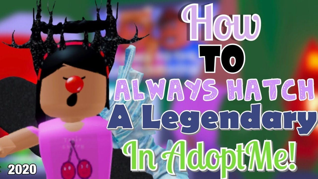 How To Always Hatch A Legendary Pet In Adoptme Working Roblox Adoptme 2020 Youtube