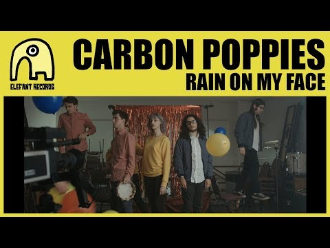 CARBON POPPIES - Rain On My Face [Official]