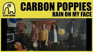 CARBON POPPIES - Rain On My Face