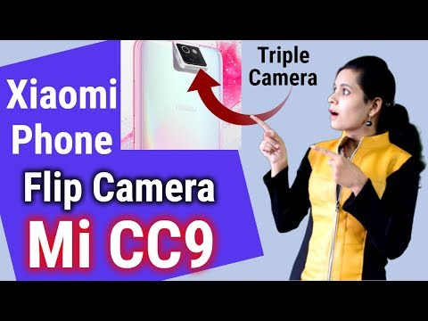 Xiaomi Upcoming Phone With Flip Camera | Mi CC9 Specification | Xiaomi Flip Camera Phone