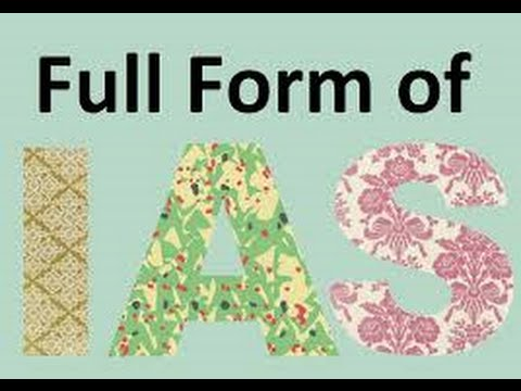 What is the Full Form of IAS - YouTube