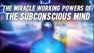 The Miracle Working Powers Of the Subconscious Mind⚡️! (Powerful!!!)