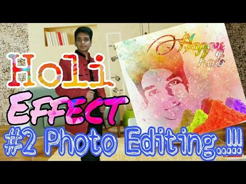 #2 Photoshop Tutorial | Photo Editing PicsArt tutorial | Holi Effect | Photo Manipulation