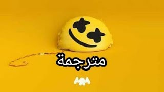 Marshmello ft. Bastille - Happier (Lyrics) مترجمة