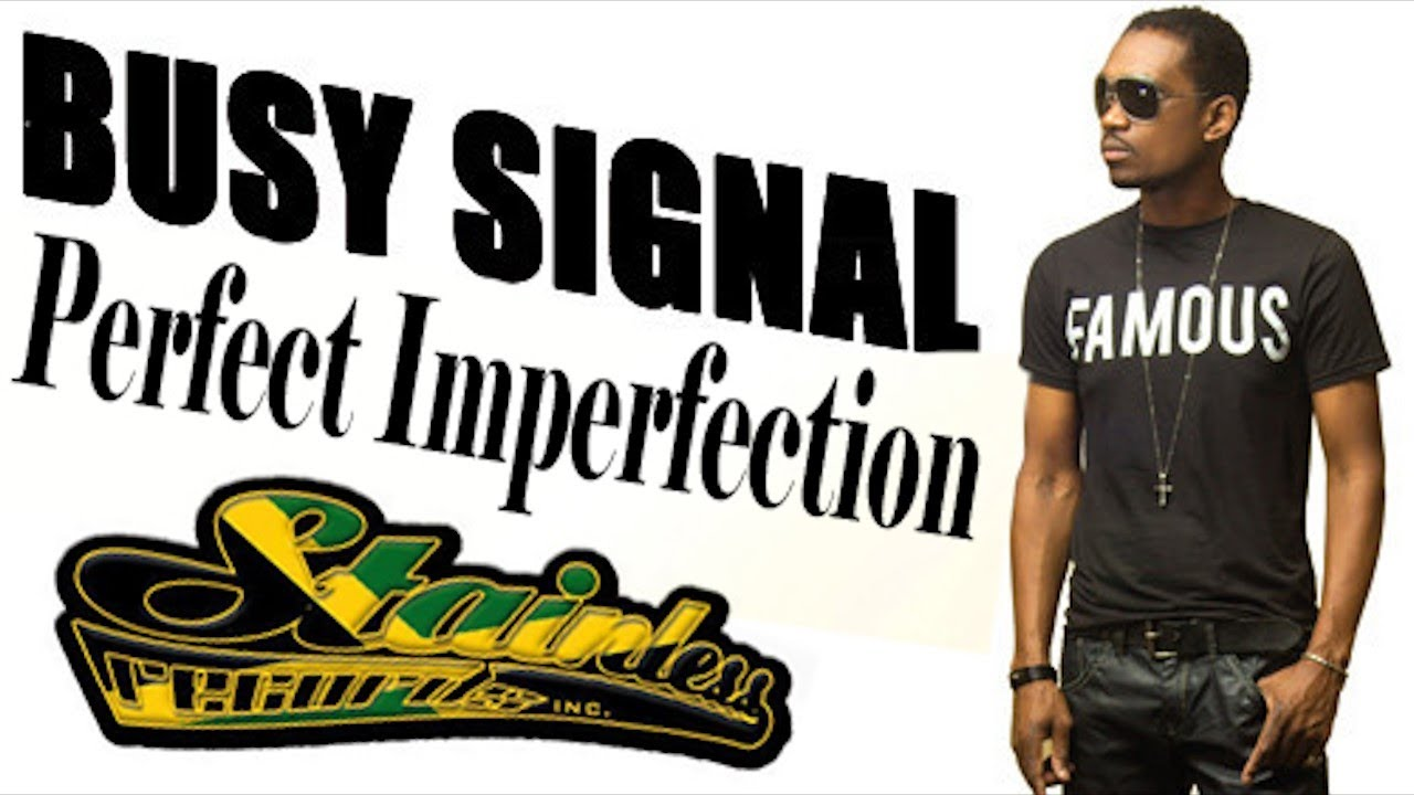 Busy Signal  Perfect Imperfection [king Majestic Riddim