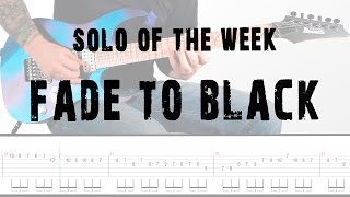 Solo Of The Week: 16 Metallica - Fade To Black Tab