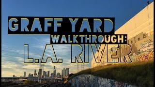 Graffiti Yard Walkthroughs #10: L.A. River