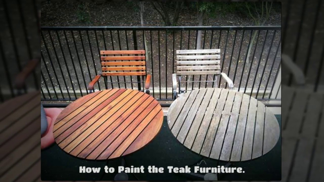 Painting Teak Wood Furniture To Make It Look Brand New